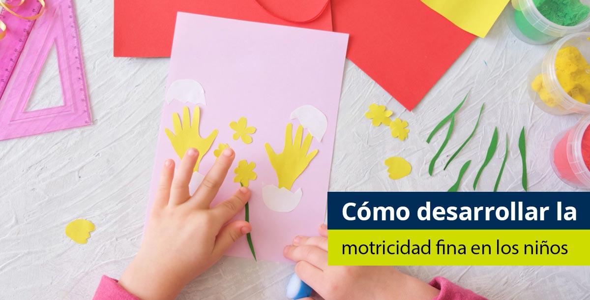 Actividades para desarrollar la motricidad fina en los niños