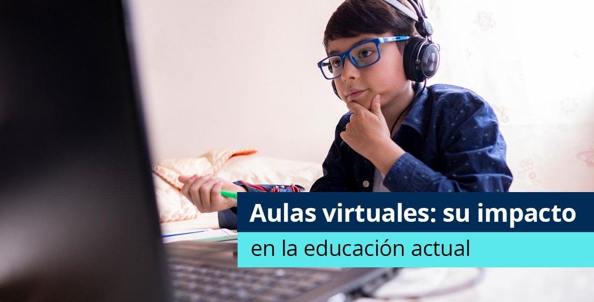El impacto de las aulas virtuales en la educación