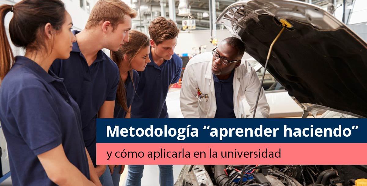 Metodologia aprender haciendo en la universidad