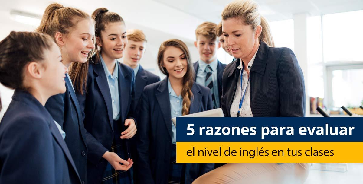 Razones para evaluar el nivel de ingles de tus alumnos