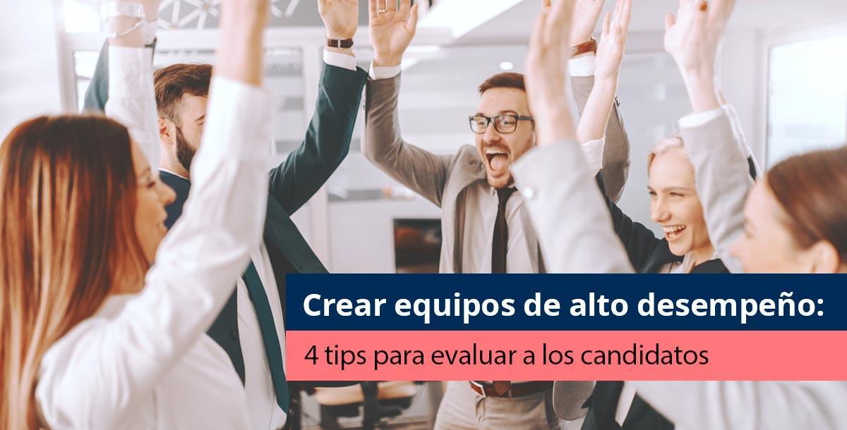 tips para crear equipos de alto desempeño
